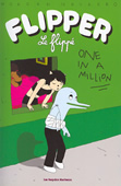 Flipper le flippé. One in a million