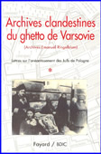 Archives clandestines du ghetto de Varsovie (Archives Emanuel Ringelbum) en 2 vol.