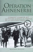 Opération Ahnenerbe. Comment Himmler mit la pseudo-science au service de la solution finale