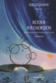 Retour sur l'horizon. Quinze grands récits de science-fiction. Anthologie
