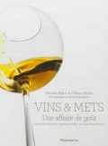 Vins & mets, une affaire de goût. Accords parfaits, accords osés, accords exotiques