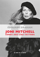 Joni Mitchell : songs are like tattoos