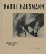 Raoul Hausmann, photographies 1927-1936